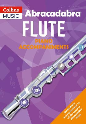 Abracadabra Flute Piano Accompaniments: The Way to Learn Through Songs and Tunes