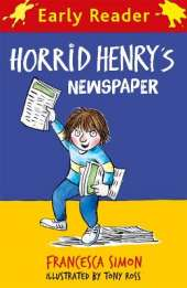 Horrid Henry Early Reader: Horrid Henry's Newspaper
