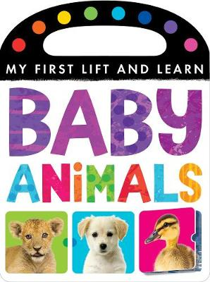 My First Lift and Learn: Baby Animals