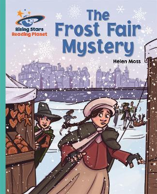 Reading Planet - The Frost Fair Mystery - Turquoise: Galaxy