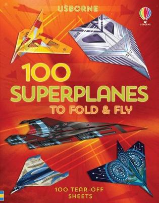 100 Superplanes to Fold and Fly