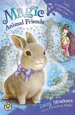 Magic Animal Friends: Lucy Longwhiskers Gets Lost: Book 1