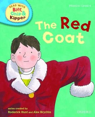 Oxford Reading Tree Read With Biff, Chip, and Kipper: Phonics: Level 4: The Red Coat