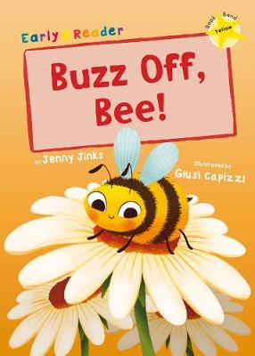 Buzz Off, Bee!: (Yellow Early Reader)