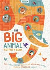 The Big Animal Activity Book: Mazes, Spot the Difference, Search and Find, Matching Pairs, Counting and other fun Animal Puzzles to complete
