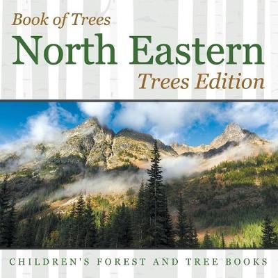 Book of Trees North Eastern Trees Edition Children's Forest and Tree Books