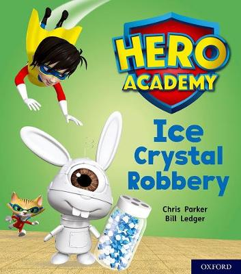 Hero Academy: Oxford Level 6, Orange Book Band: Ice Crystal Robbery