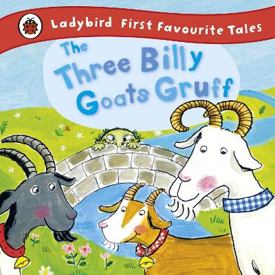 The Three Billy Goats Gruff: Ladybird First Favourite Tales
