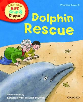 Oxford Reading Tree Read With Biff, Chip, and Kipper: Phonics: Level 5: Dolphin Rescue