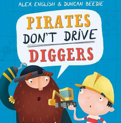 Pirates Don't Drive Diggers: New Edition