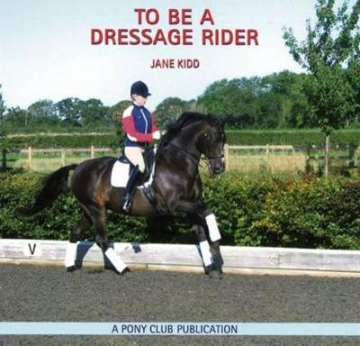 To be a Dressage Rider