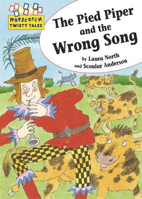 Hopscotch Twisty Tales: The Pied Piper and the Wrong Song