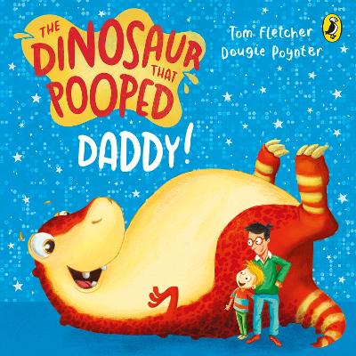 The Dinosaur That Pooped Daddy!: A Counting Book