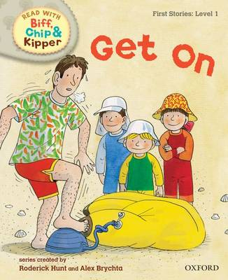 Oxford Reading Tree Read With Biff, Chip, and Kipper: First Stories: Level 1: Get On