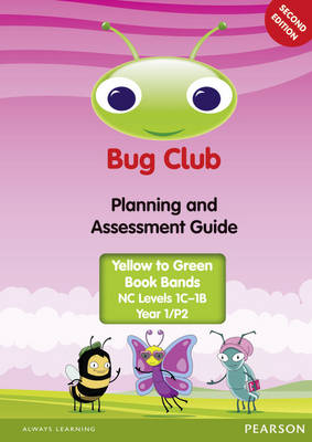 Bug Club Year 1 (P2) Planning and Assessment Guide 2013