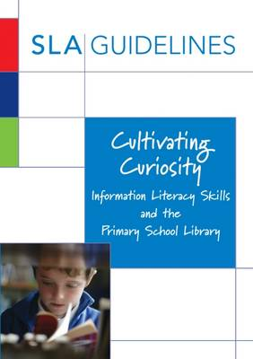 Cultivating Curiosity: Information Literacy Skills and the Primary School Library