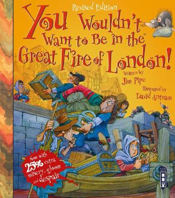 You Wouldn't Want To Be In The Great Fire Of London!: Extended Edition