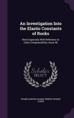An Investigation Into the Elastic Constants of Rocks: More Especially with Reference to Cubic Compressibility, Issue 46