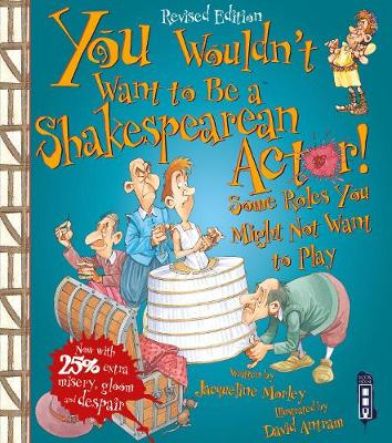 You Wouldn't Want To Be A Shakespearean Actor!: Extended Edition