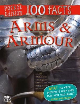 100 Facts Arms & Armour Pocket Edition
