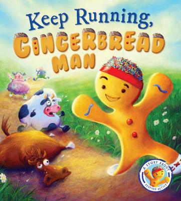 Fairytales Gone Wrong: Keep Running Gingerbread Man: A Story About Keeping Active