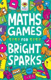 Maths Games for Bright Sparks: Ages 7 to 9