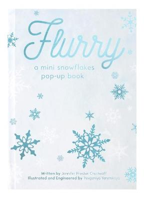 Flurry: A Mini Snowflakes Pop-Up Book