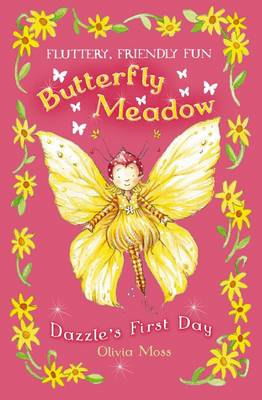 Butterfly Meadow: #1 Dazzle's First Day