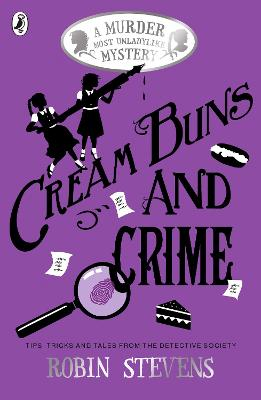 Cream Buns and Crime: Tips, Tricks and Tales from the Detective Society