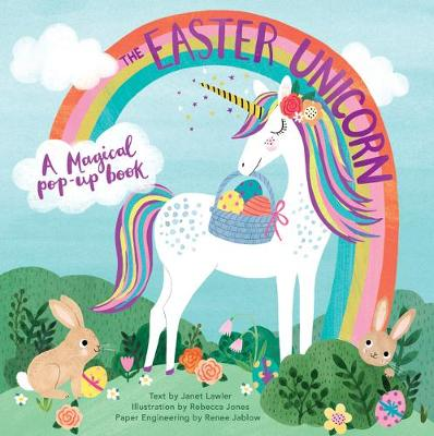 The Easter Unicorn: A Magical Pop-Up Book