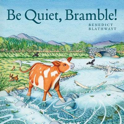 Be Quiet, Bramble!