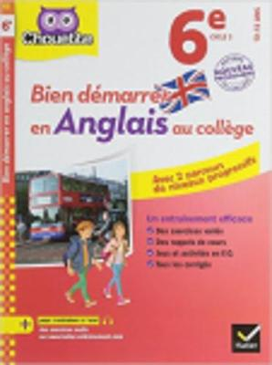 Collection Chouette - Anglais: Bien demarrer en Anglais au college 6e (A1 ve