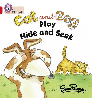 Cat and Dog Play Hide and Seek: Band 02a/Red a