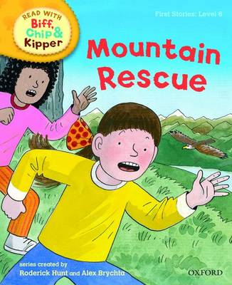 Oxford Reading Tree Read With Biff, Chip, and Kipper: First Stories: Level 6: Mountain Rescue