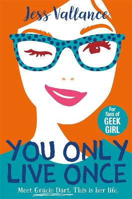 You Only Live Once: Gracie Dart book 1