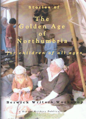 Stories of the Golden Age of Northumbria: For Children of All Ages