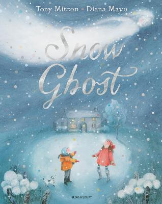 Snow Ghost: The Most Heartwarming Picture Book of the Year