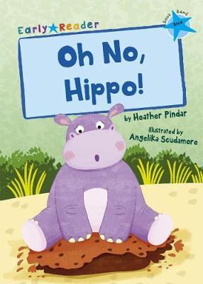 Oh No, Hippo!: (Blue Early Reader)