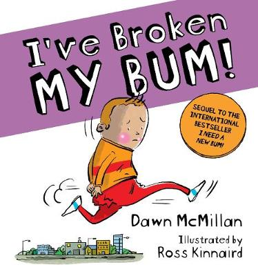 I've Broken My Bum!