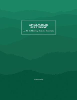 Appalachian Scrapbook: An A-B-C of Growing Up in the Mountains