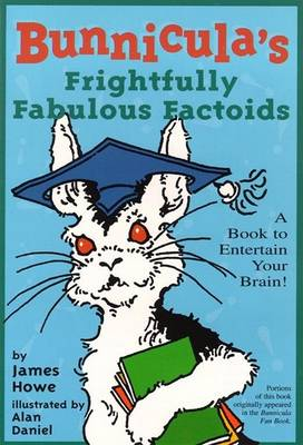 Bunnicula's Frightfully Fabulous Factoids: A Book to Entertain Your Brain