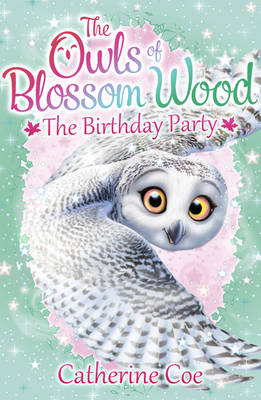 The Owls of Blossom Wood: The Birthday Party