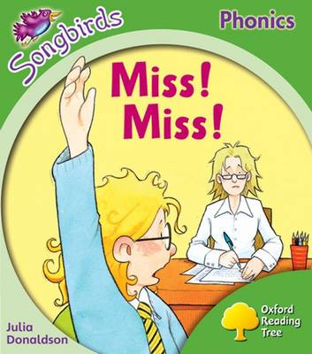 Oxford Reading Tree: Level 2: Songbirds: Miss! Miss!