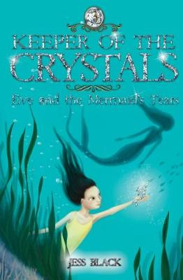 Keeper of the Crystals: Eve and the Mermaid's Tears