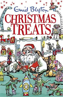 Christmas Treats: Contains 29 classic Blyton tales