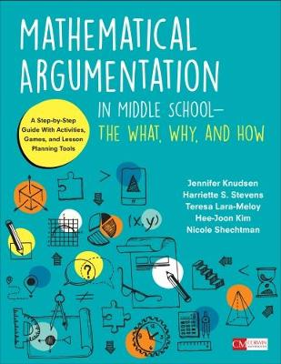 Mathematical Argumentation in Middle School-The What, Why, and How: A Step-by-Step Guide With Activities, Games, and Lesson Planning Tools