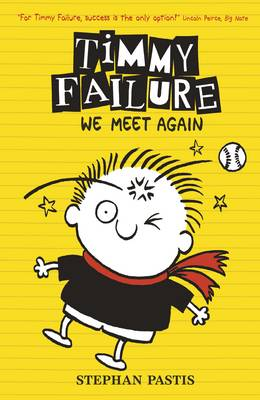 Timmy Failure Book 3: We Meet Again