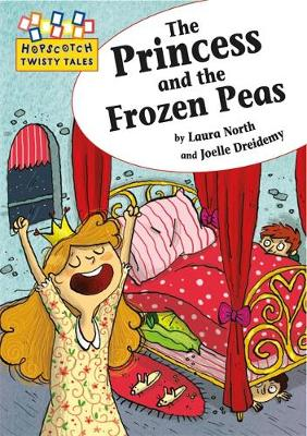 Hopscotch Twisty Tales: The Princess and the Frozen Peas