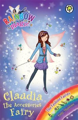 Rainbow Magic: Claudia the Accessories Fairy: The Fashion Fairies Book 2