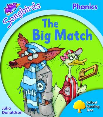 Oxford Reading Tree: Level 3: Songbirds: The Big Match